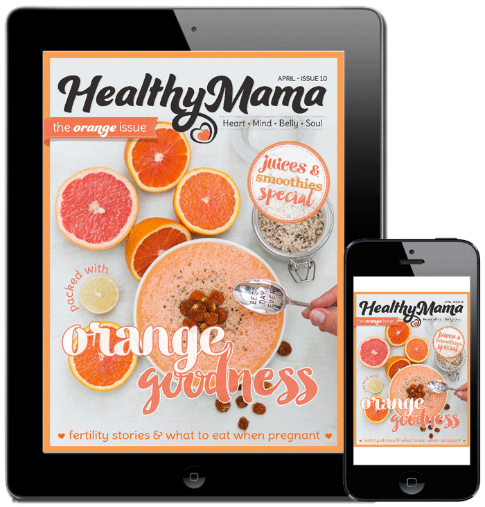 Healthy Mama Issue 10 Orange Edition April 2015